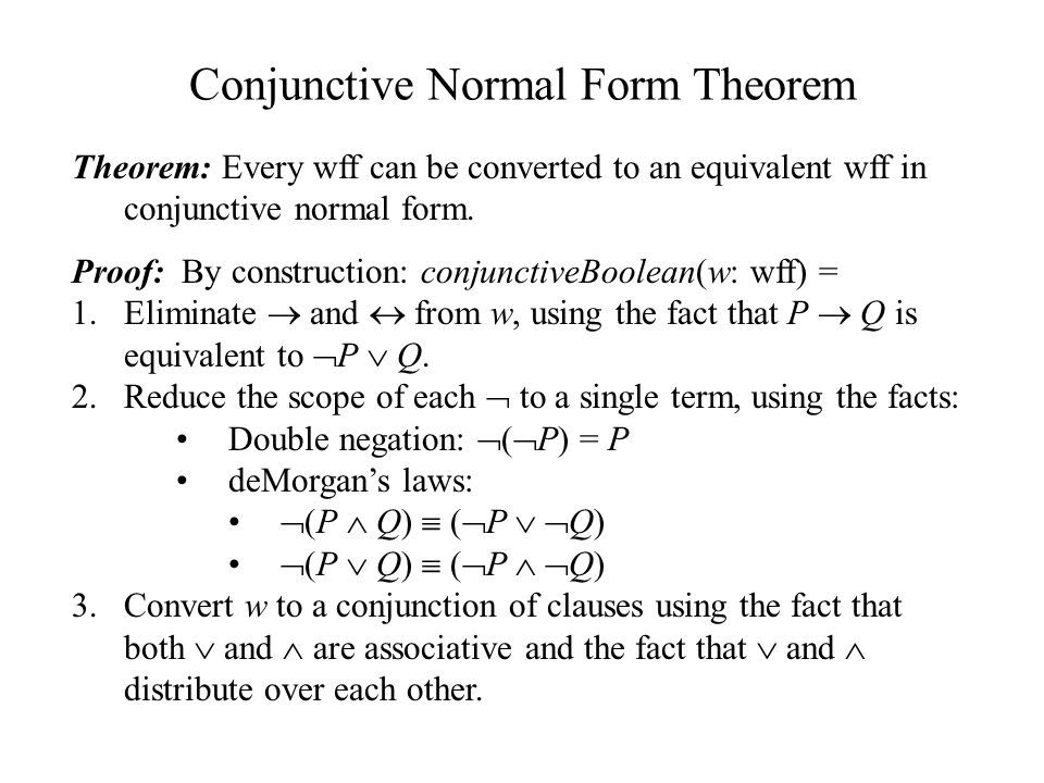Logical Representations and Resolution. Boolean Logic Conjunctive ...