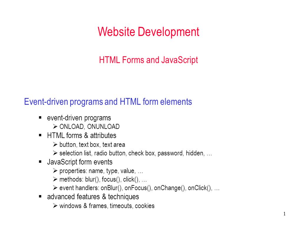 1 Website Development HTML Forms and JavaScript Event-driven ...