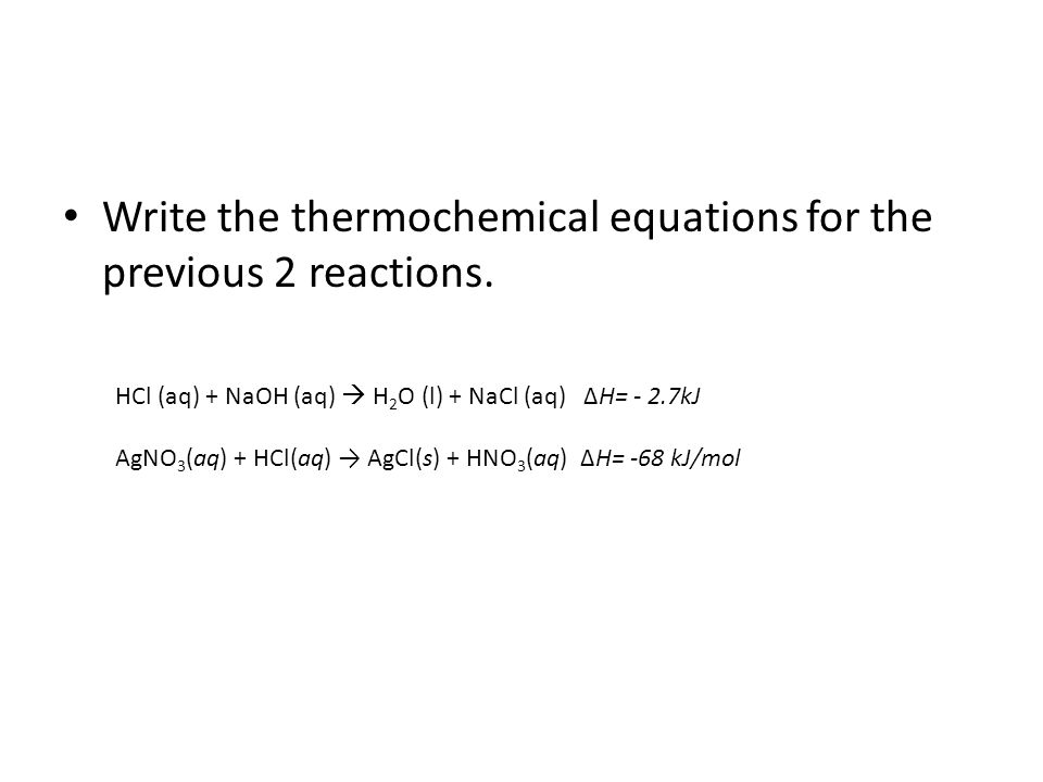 Write the thermochemical equations for the previous 2 reactions.