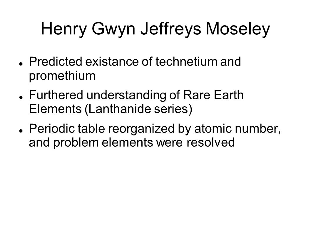 The periodic table of elements elements ppt download jeffreys moseley predicted existance of technetium and promethium furthered understanding of rare earth elements lanthanide series periodic table gamestrikefo Images