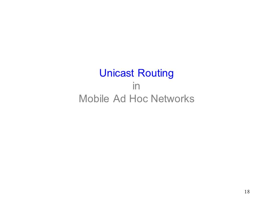 18 Unicast Routing in Mobile Ad Hoc Networks