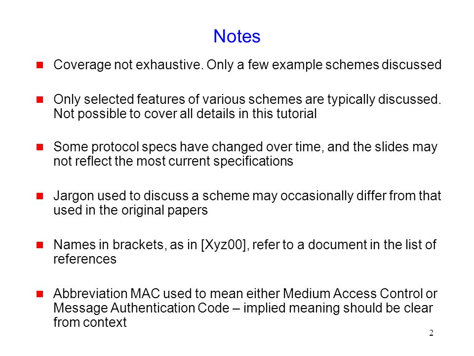 2 Notes  Coverage not exhaustive.