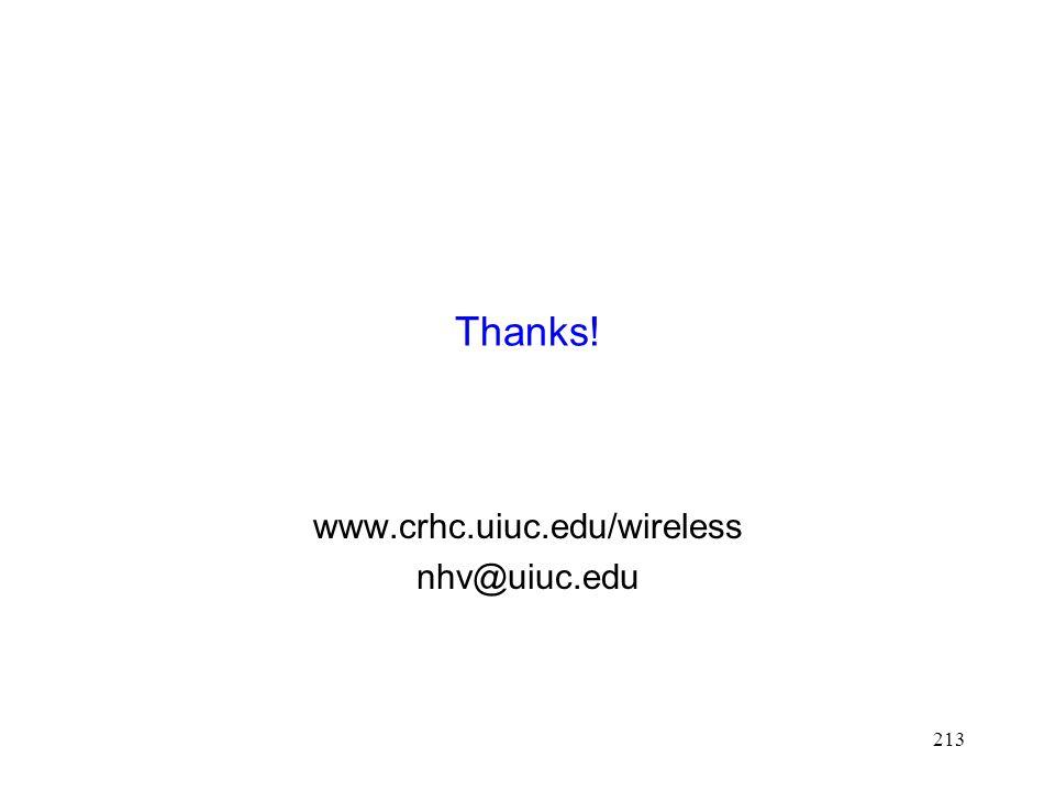 213 Thanks! www.crhc.uiuc.edu/wireless nhv@uiuc.edu
