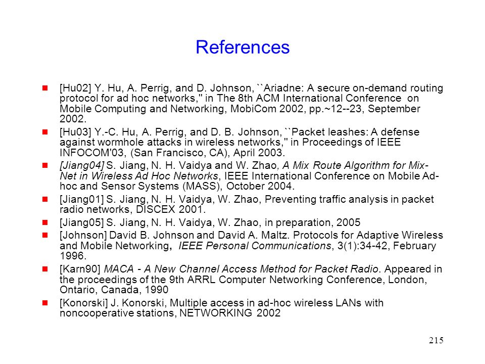215 References  [Hu02] Y. Hu, A. Perrig, and D.