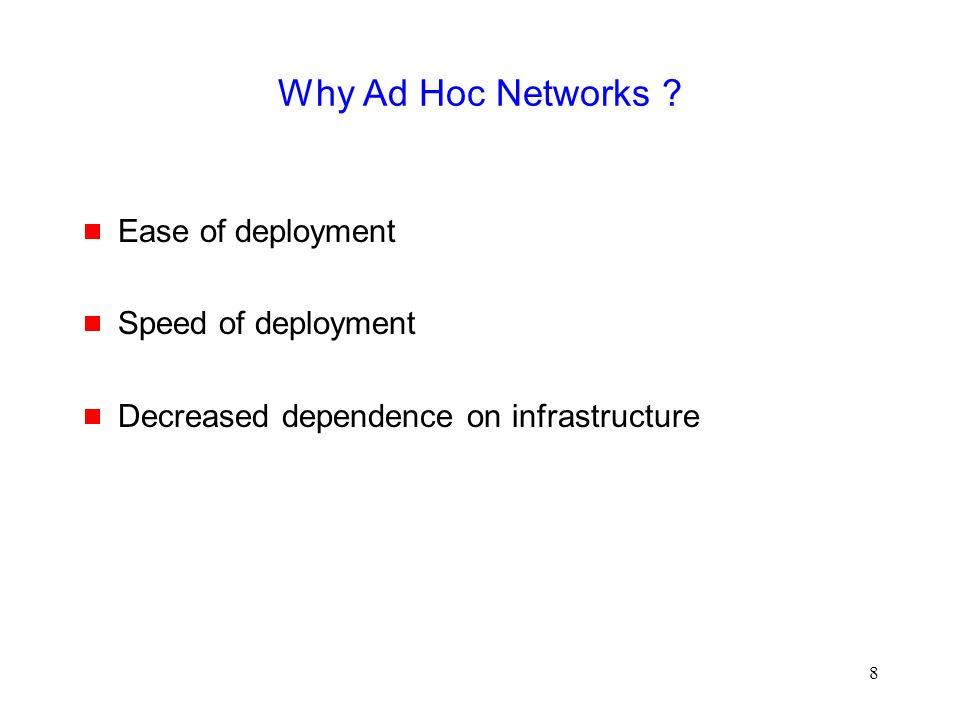 8 Why Ad Hoc Networks .
