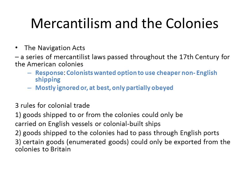 mercantilist relationship between the american colonies The american colonies as slaves 2 what was the role of the colonies within the british mercantilist system chapter 3 the british empire in america.