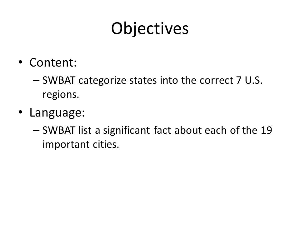 Objectives Content: – SWBAT categorize states into the correct 7 U.S.