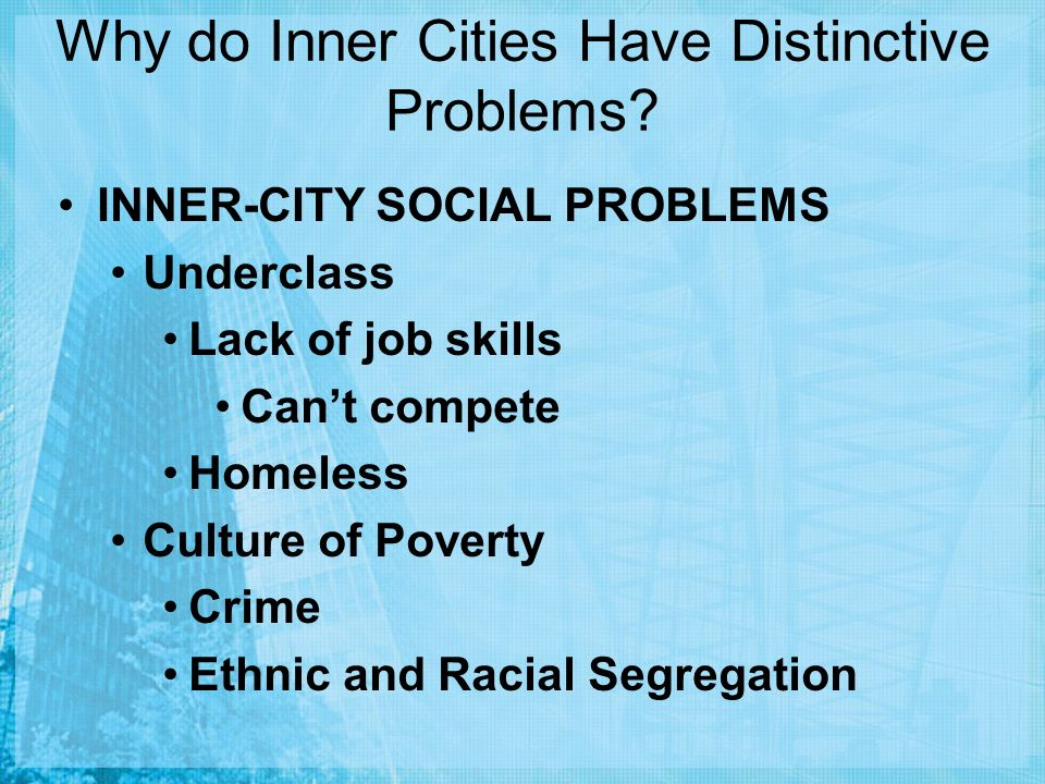 Why do Inner Cities Have Distinctive Problems.