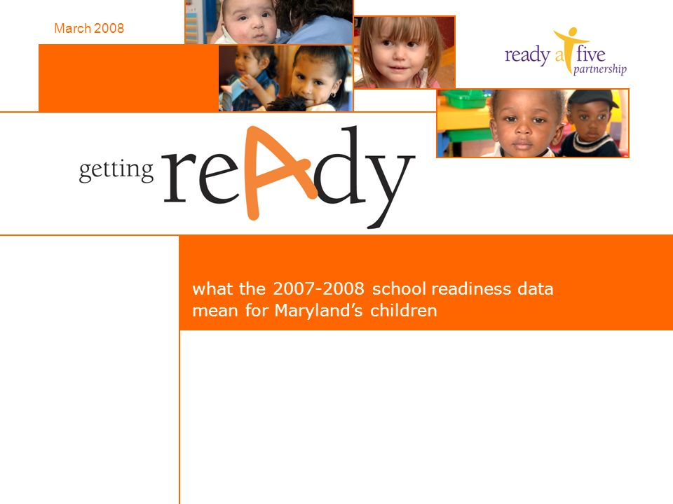what the school readiness data mean for Maryland's children March 2008