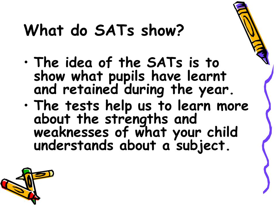 What do SATs show.
