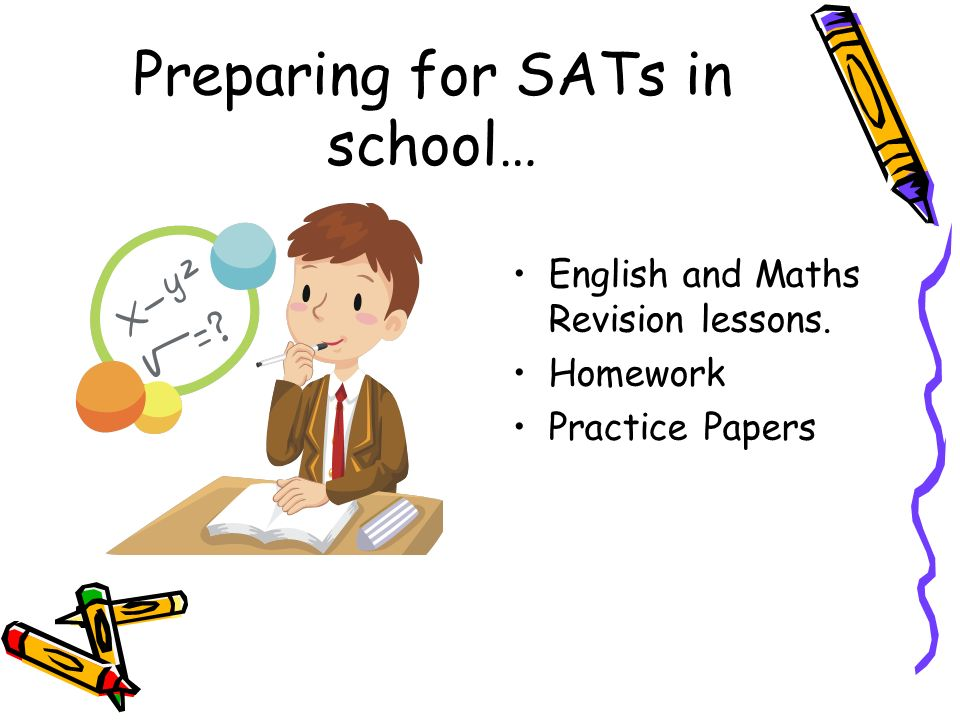 Preparing for SATs in school… English and Maths Revision lessons. Homework Practice Papers