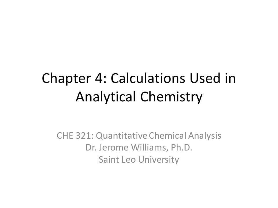 Chapter  Calculations Used In Analytical Chemistry Che