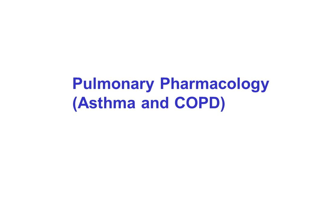 Pulmonary Pharmacology (Asthma and COPD)