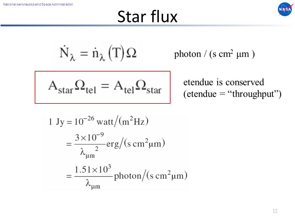 National Aeronautics and Space Administration Star flux 12 photon / (s cm 2 μm ) etendue is conserved (etendue = throughput )