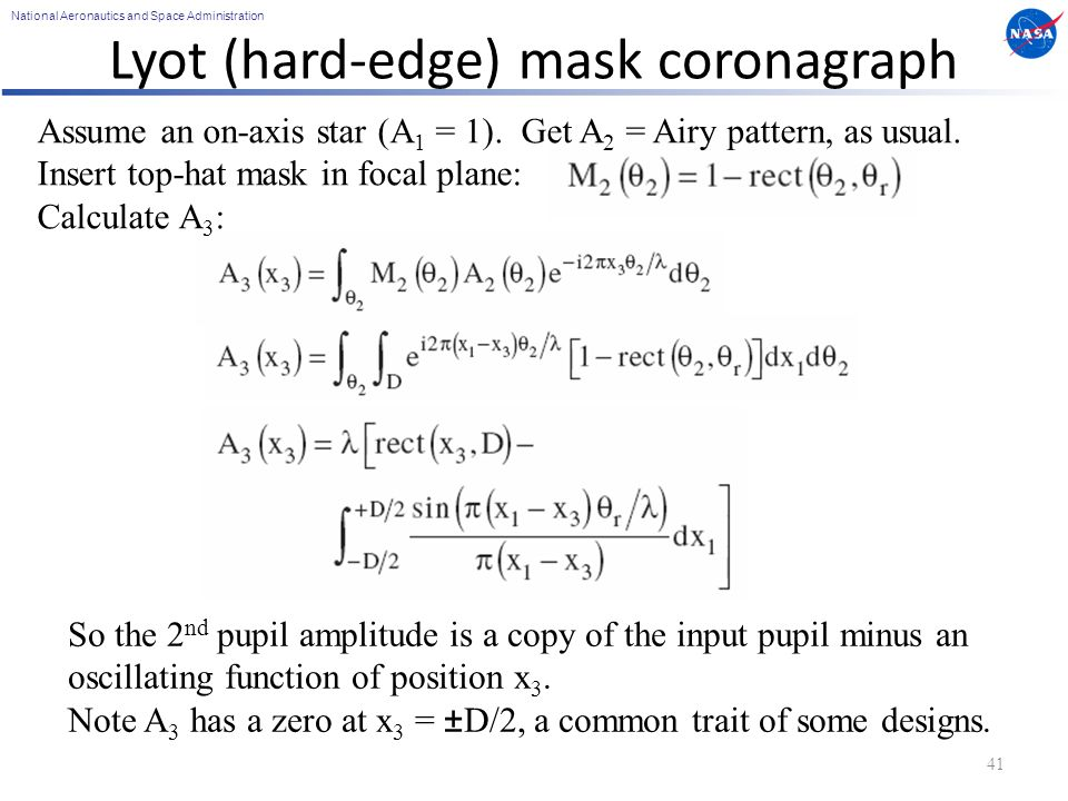 National Aeronautics and Space Administration Lyot (hard-edge) mask coronagraph 41 Assume an on-axis star (A 1 = 1).