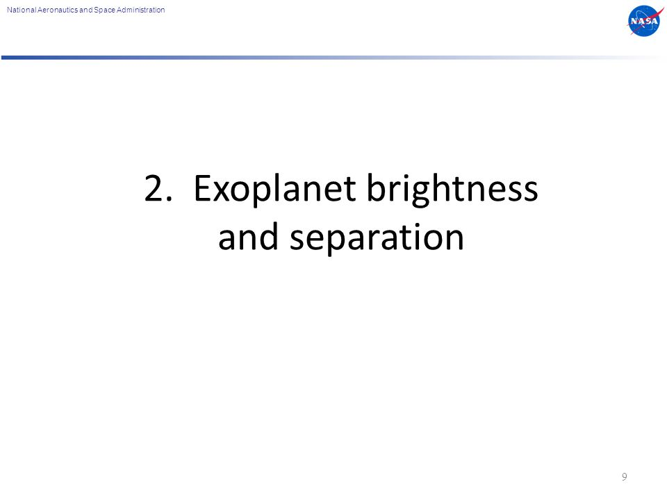 National Aeronautics and Space Administration 2. Exoplanet brightness and separation 9