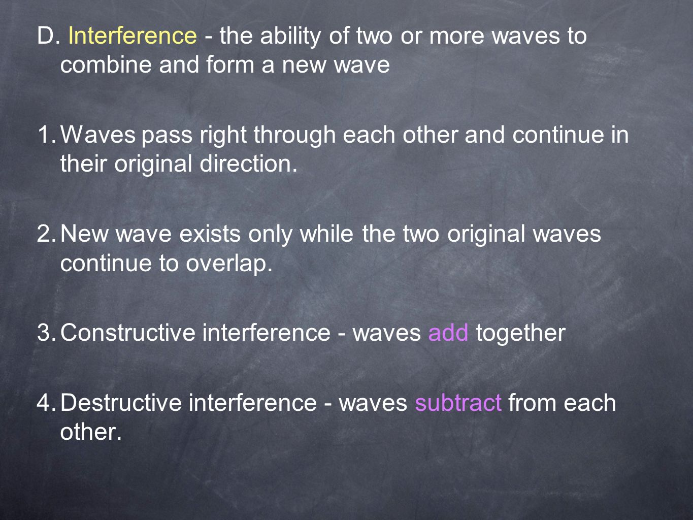 D. Interference - the ability of two or more waves to combine and form a new wave 1.