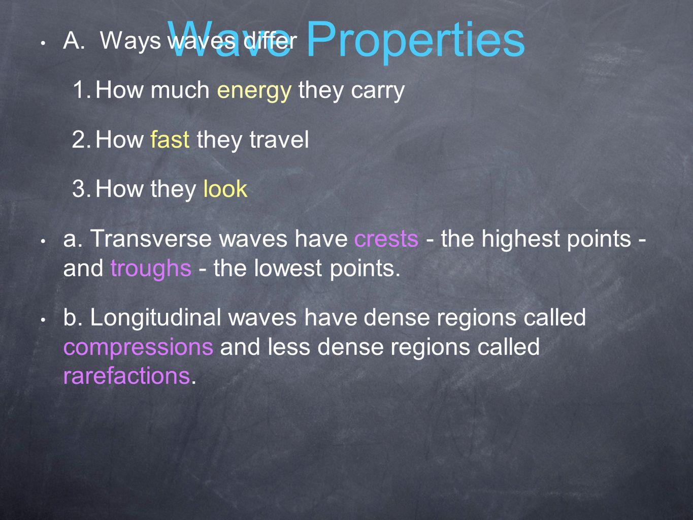 Wave Properties A. Ways waves differ 1. How much energy they carry 2.