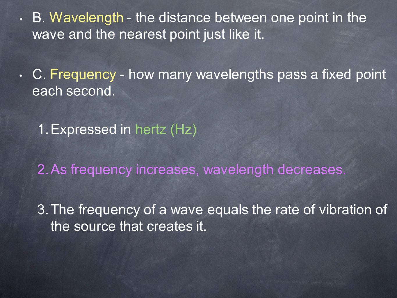 B. Wavelength - the distance between one point in the wave and the nearest point just like it.