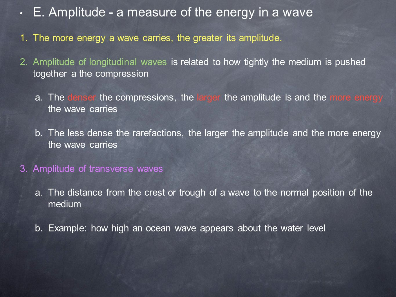 E. Amplitude - a measure of the energy in a wave 1.