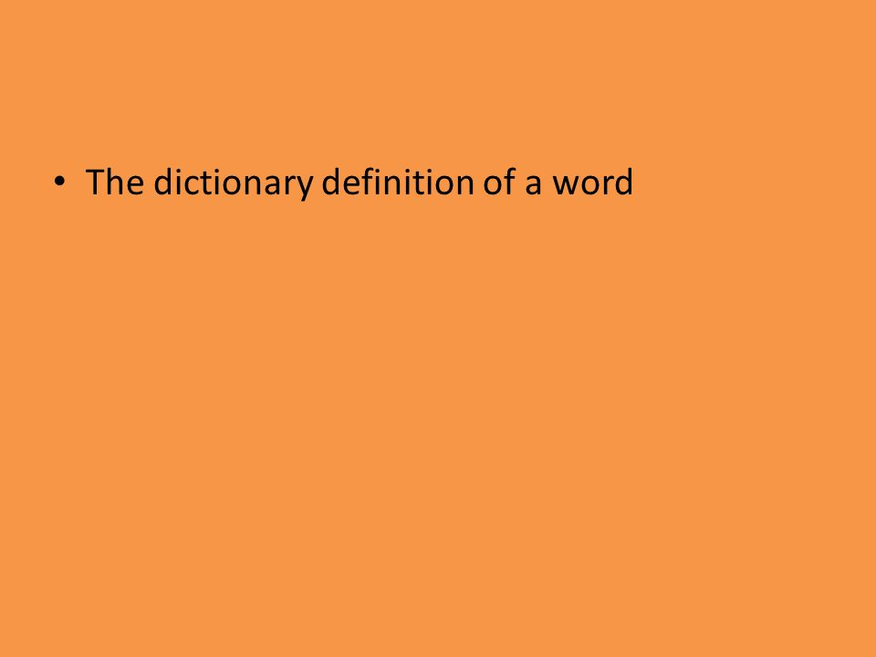 The dictionary definition of a word