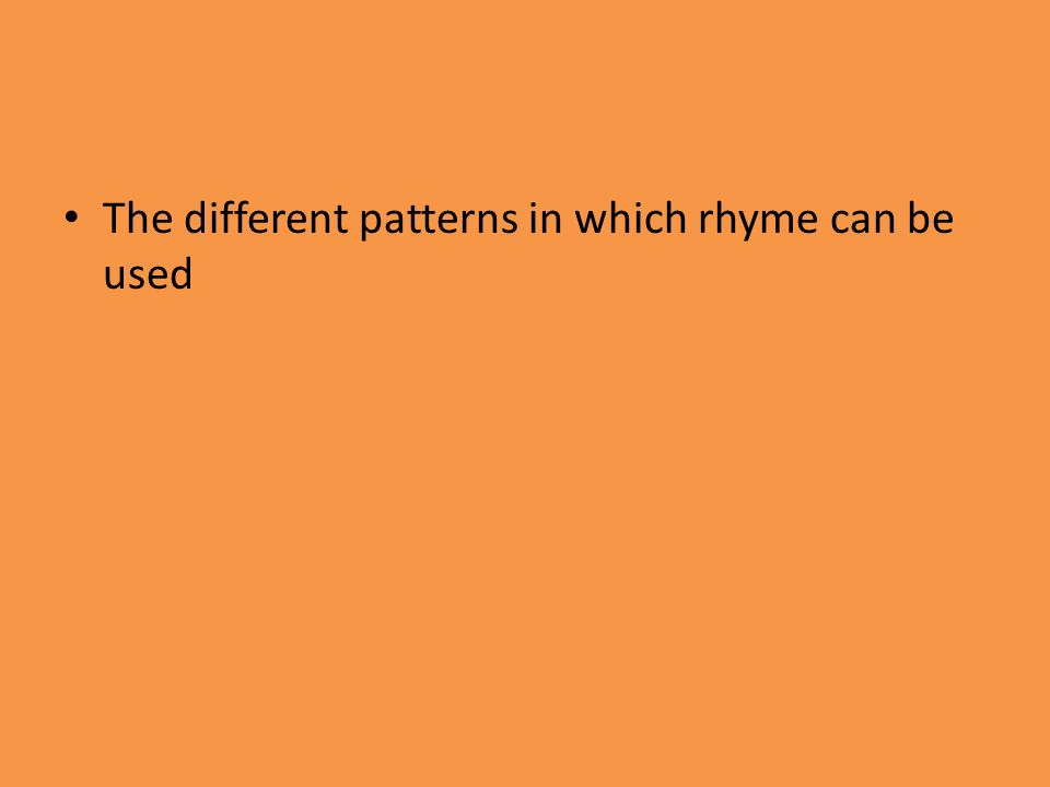 The different patterns in which rhyme can be used
