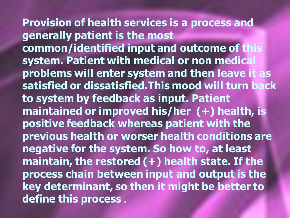 Even in a simple system composed of patient, doctor, nurse answers are not so easy and with one choice.