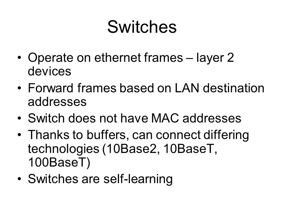 27 switches operate on ethernet frames - Ethernet Frames