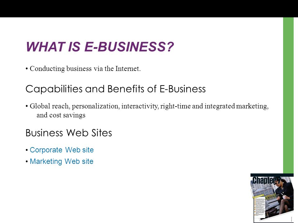 WHAT IS E-BUSINESS. Conducting business via the Internet.