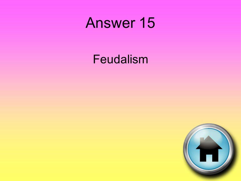 Answer 15 Feudalism