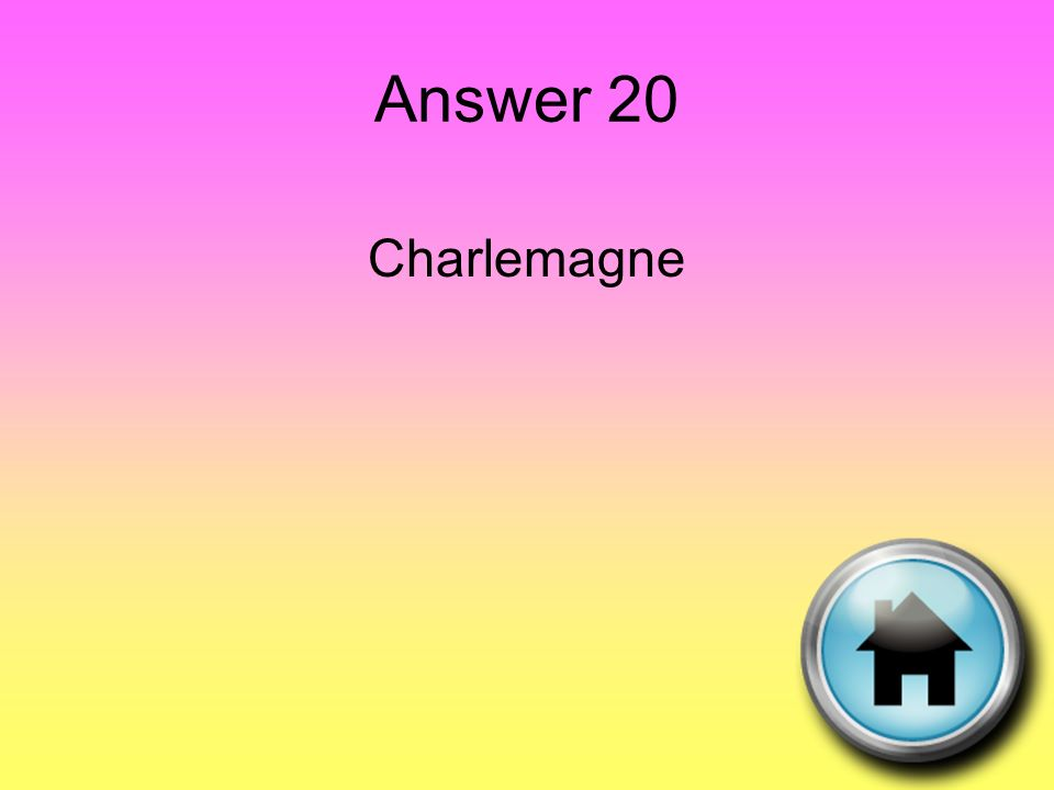 Answer 20 Charlemagne