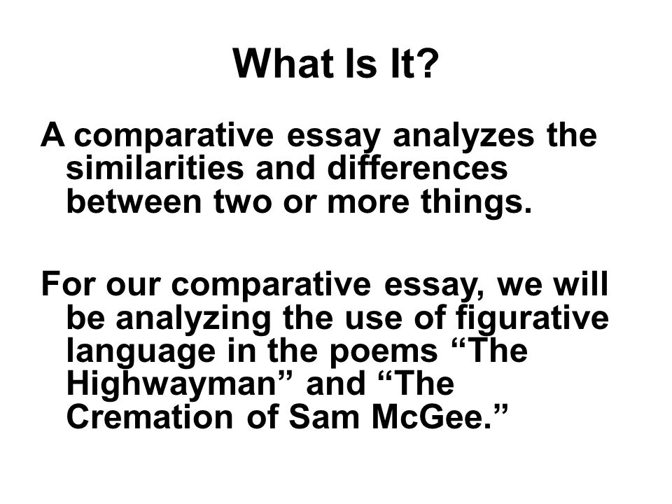 comparative essay prewriting what is it a comparative essay  2 what is it a comparative essay analyzes the