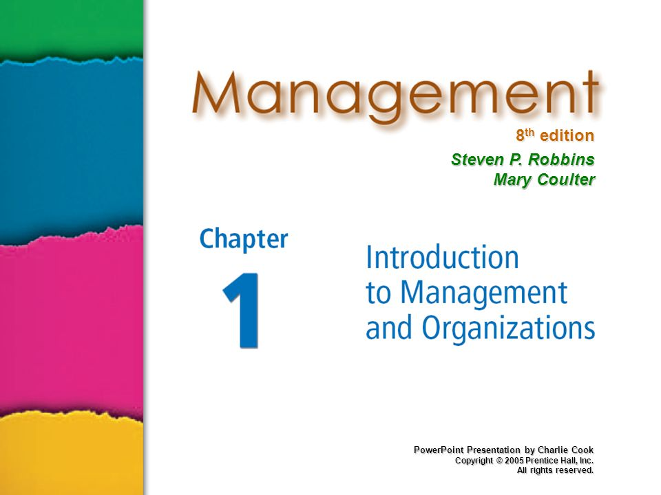 PowerPoint Presentation by Charlie Cook Copyright © 2005 Prentice Hall, Inc. All rights reserved. 8 th edition Steven P. Robbins Mary Coulter