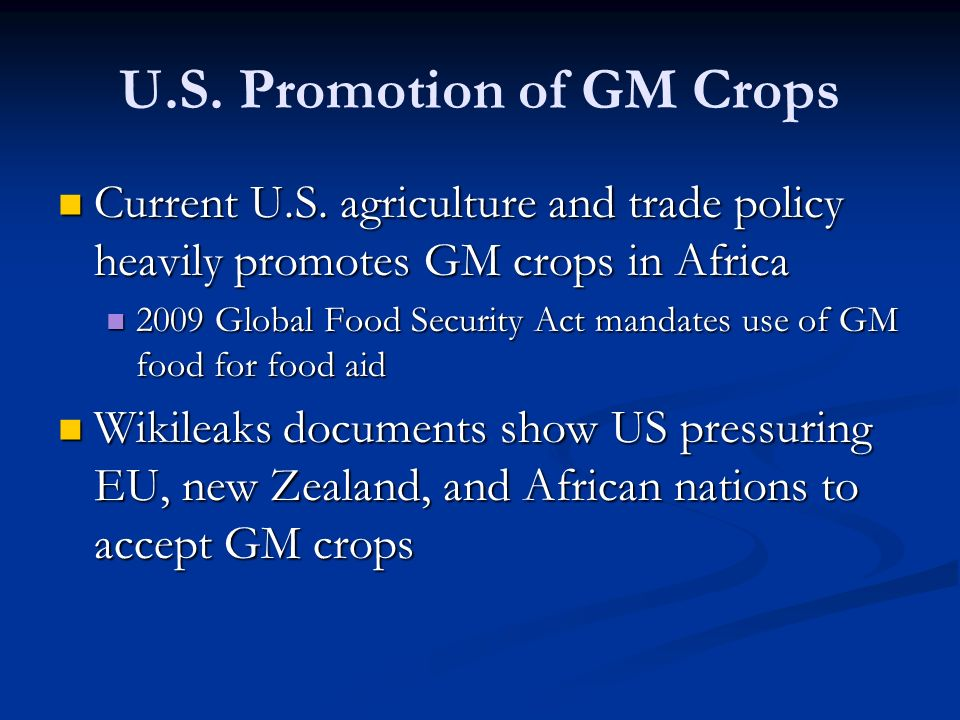 U.S. Promotion of GM Crops Current U.S.