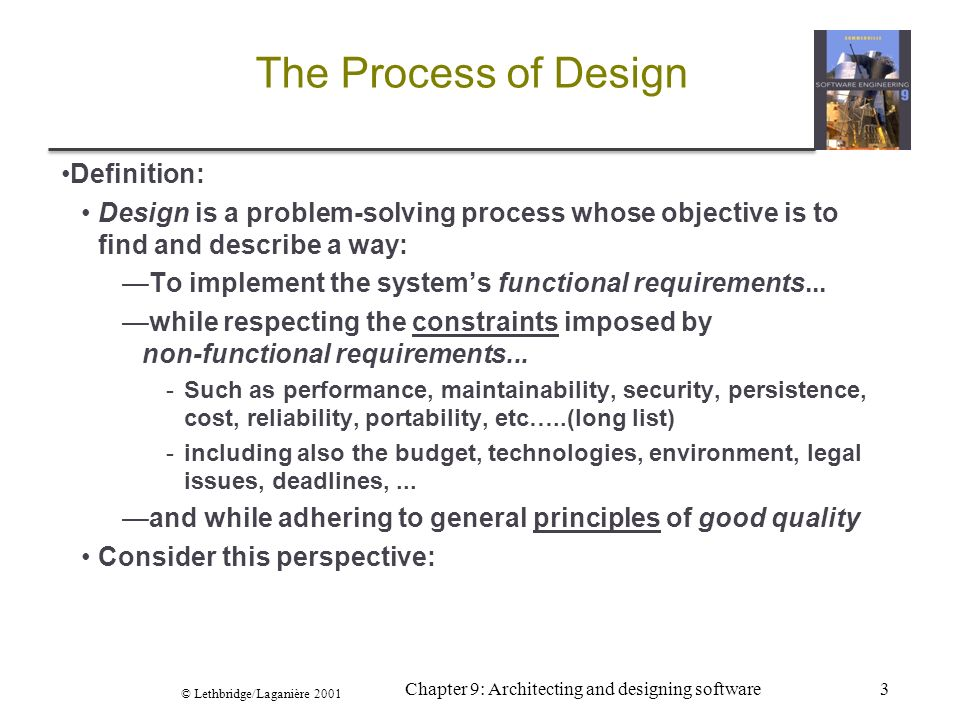 Lethbridge/Laganière 2001 Chapter 9: Architecting And Designing Software3  The Process Of Design
