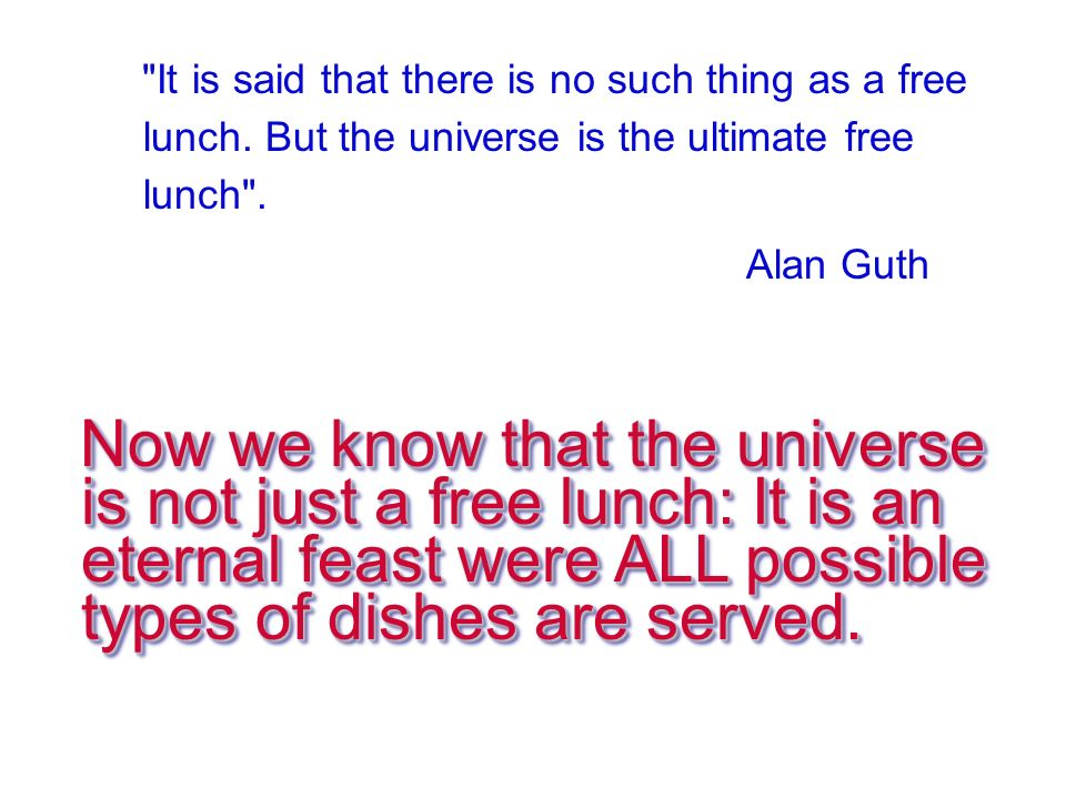 It is said that there is no such thing as a free lunch.