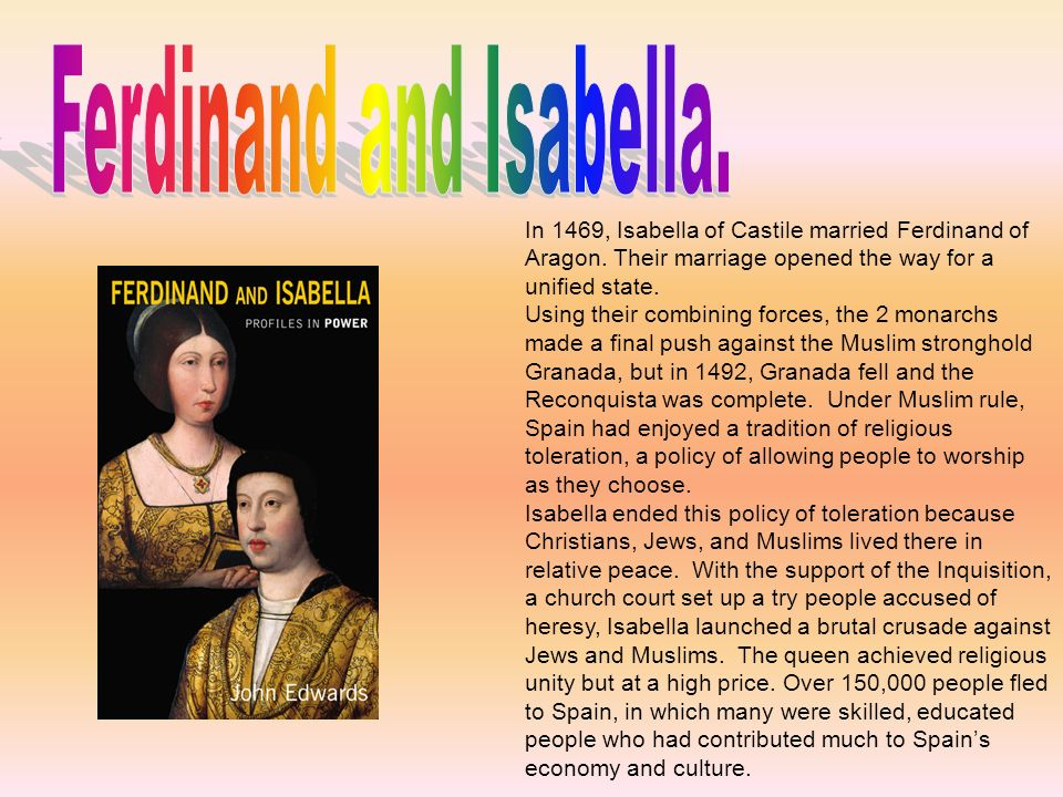 In 1469, Isabella of Castile married Ferdinand of Aragon.