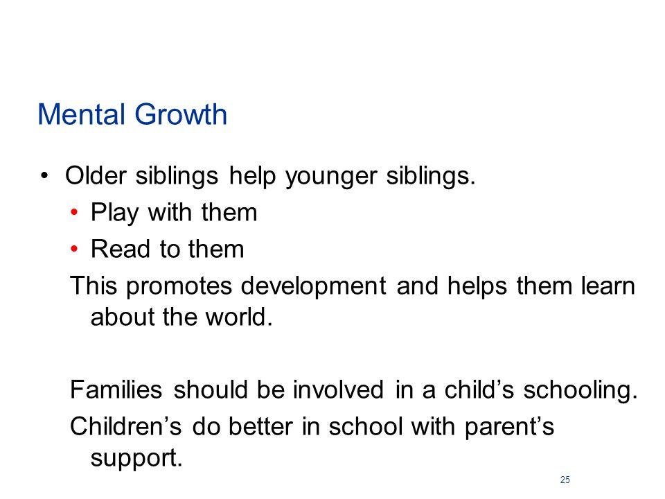 Older siblings help younger siblings.