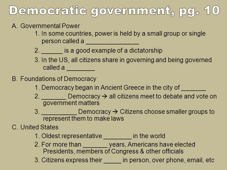A.Governmental Power 1. In some countries, power is held by a small group or single person called a _______________ 2. ______ is a good example of a d