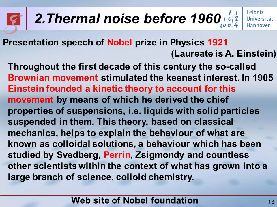 13 2.Thermal noise before 1960 Presentation speech of Nobel prize in Physics 1921 (Laureate is A.