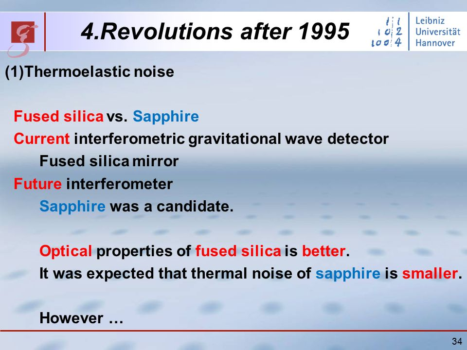 34 4.Revolutions after 1995 (1)Thermoelastic noise Fused silica vs.