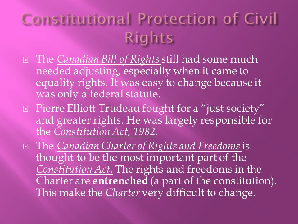  The Canadian Bill of Rights still had some much needed adjusting, especially when it came to equality rights.