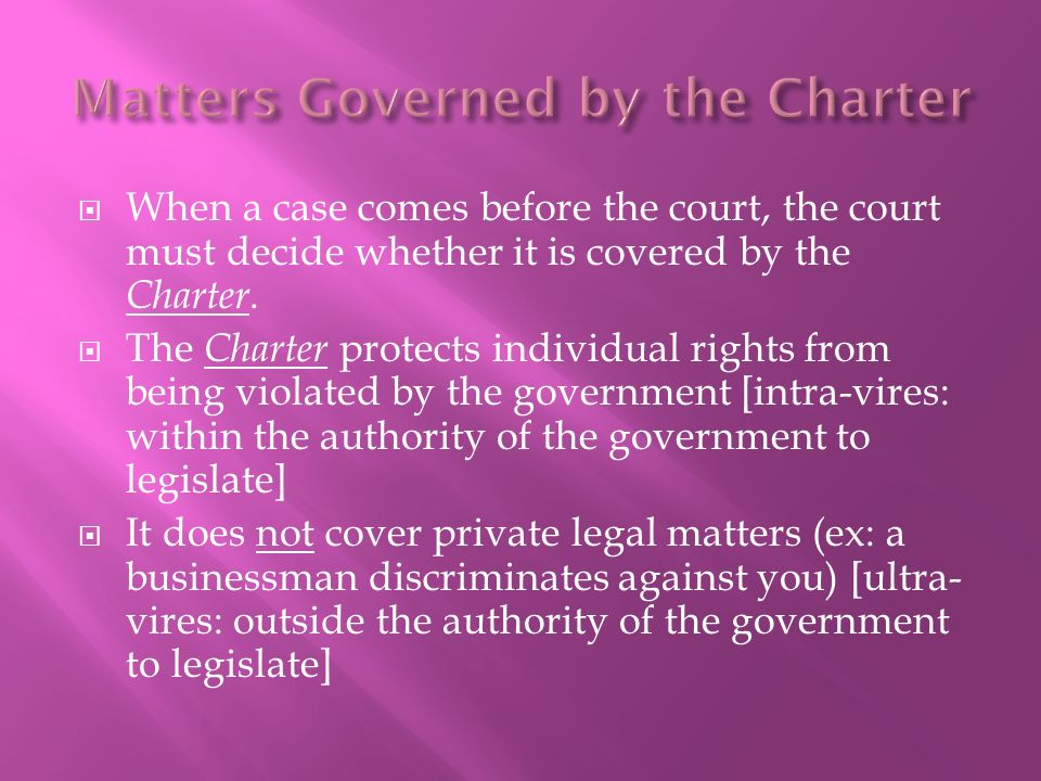  When a case comes before the court, the court must decide whether it is covered by the Charter.