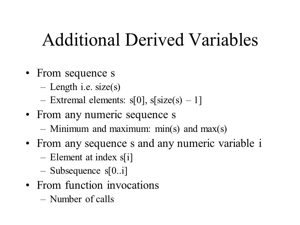 Additional Derived Variables From sequence s –Length i.e.