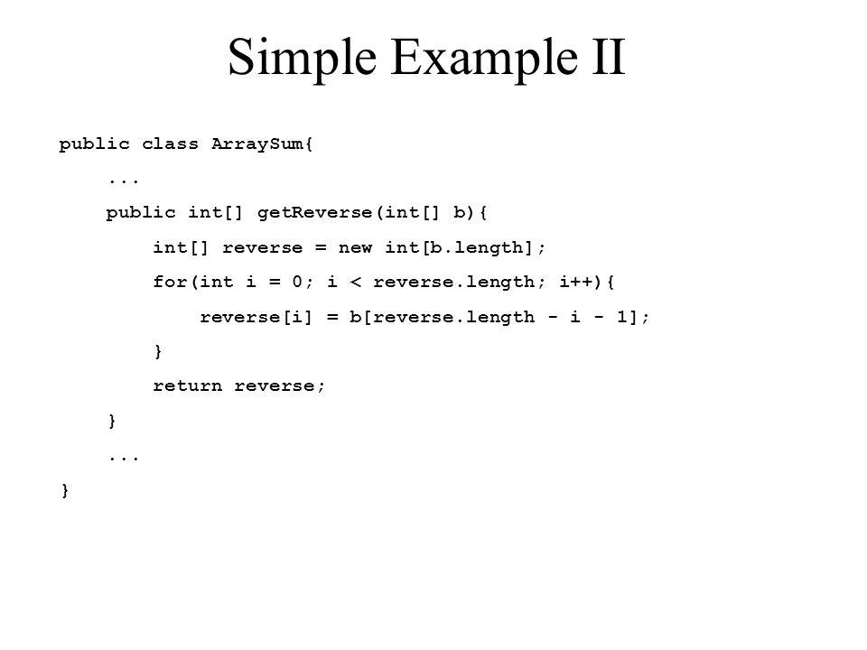 Simple Example II public class ArraySum{...