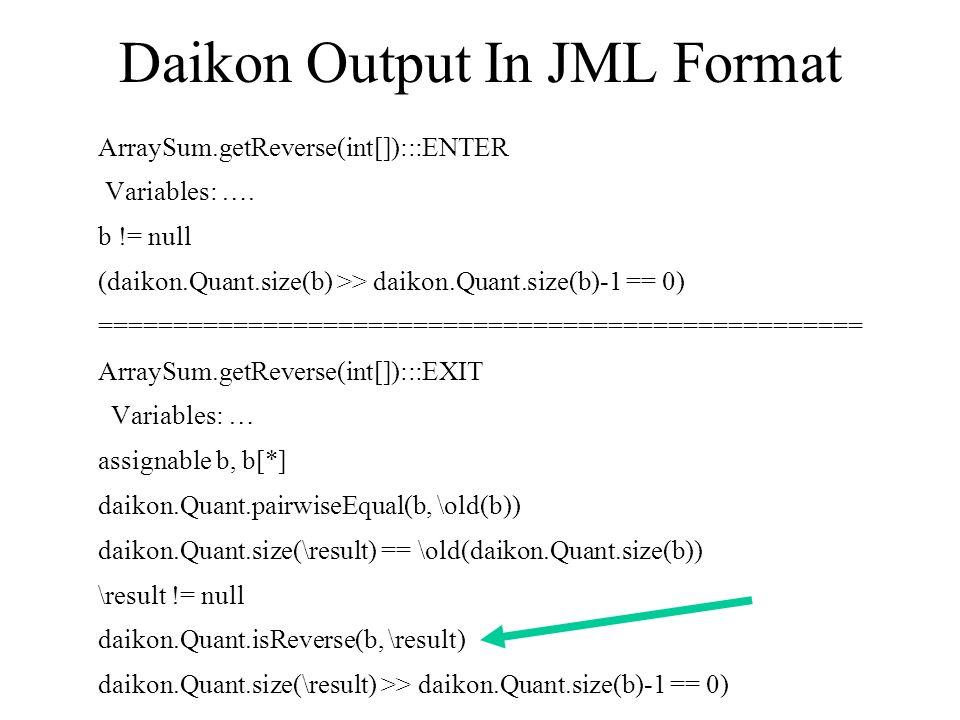 Daikon Output In JML Format ArraySum.getReverse(int[]):::ENTER Variables: ….