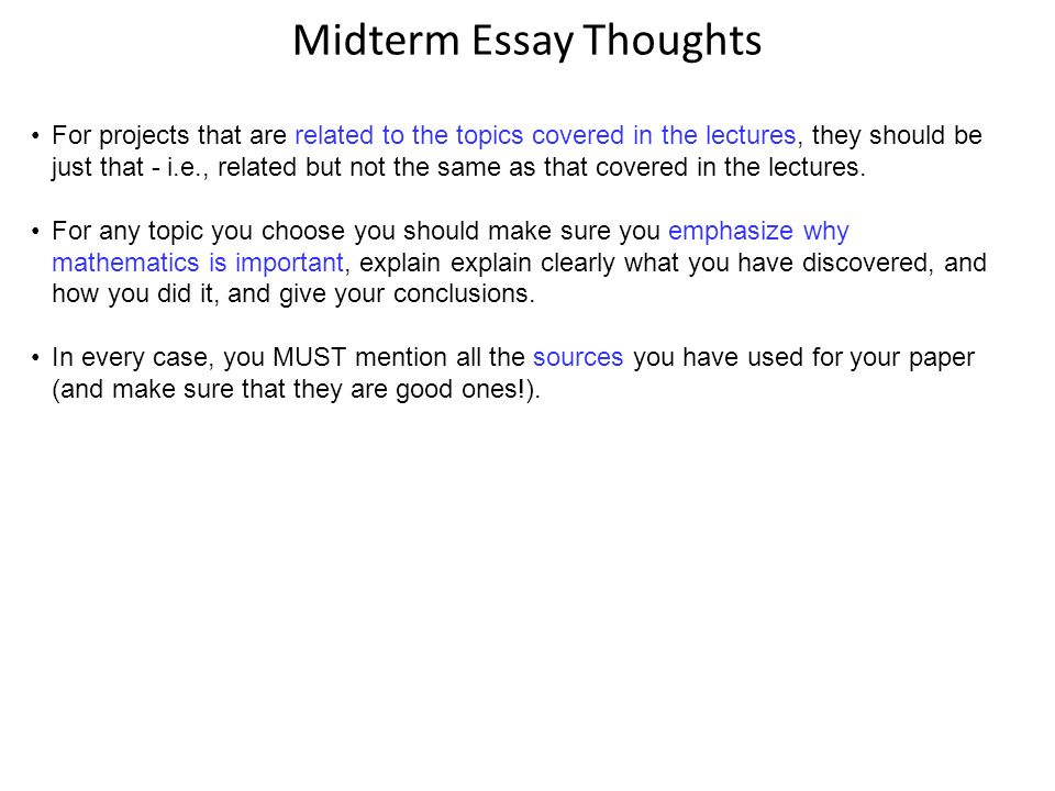 midterm essay thoughts for the midterm paper there are a variety midterm essay thoughts for projects that are related to the topics covered in the lectures