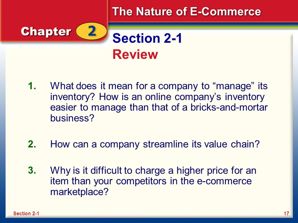 The Nature of E-Commerce Section 2-1 Review What does it mean for a company to manage its inventory.