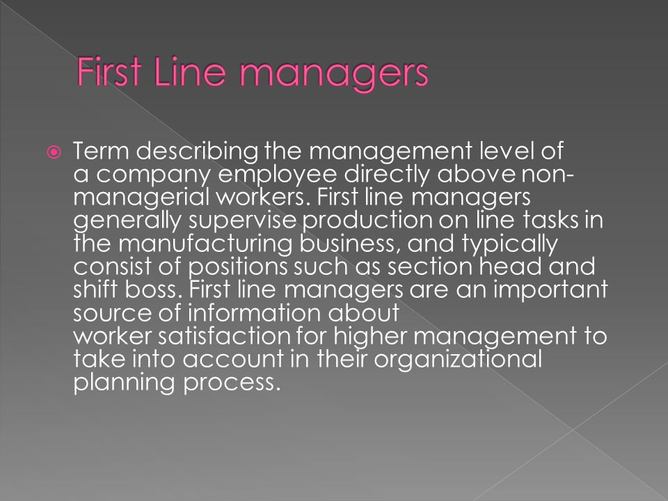  Term describing the management level of a company employee directly above non- managerial workers.