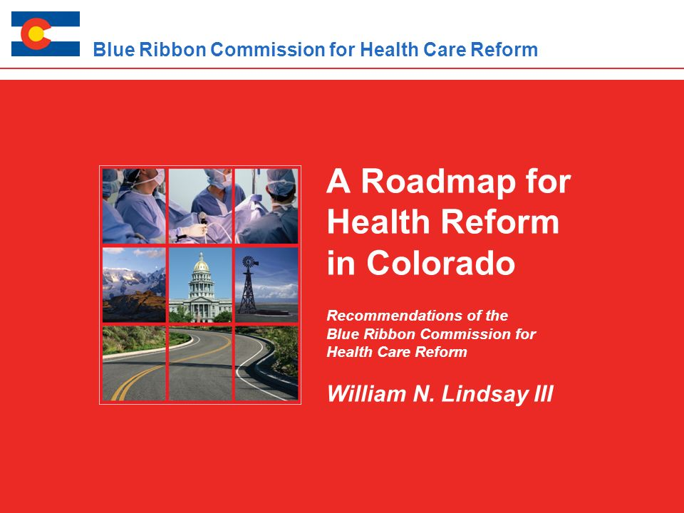 A Roadmap For Health Reform In Colorado Recommendations Of The - Roadmap colorado